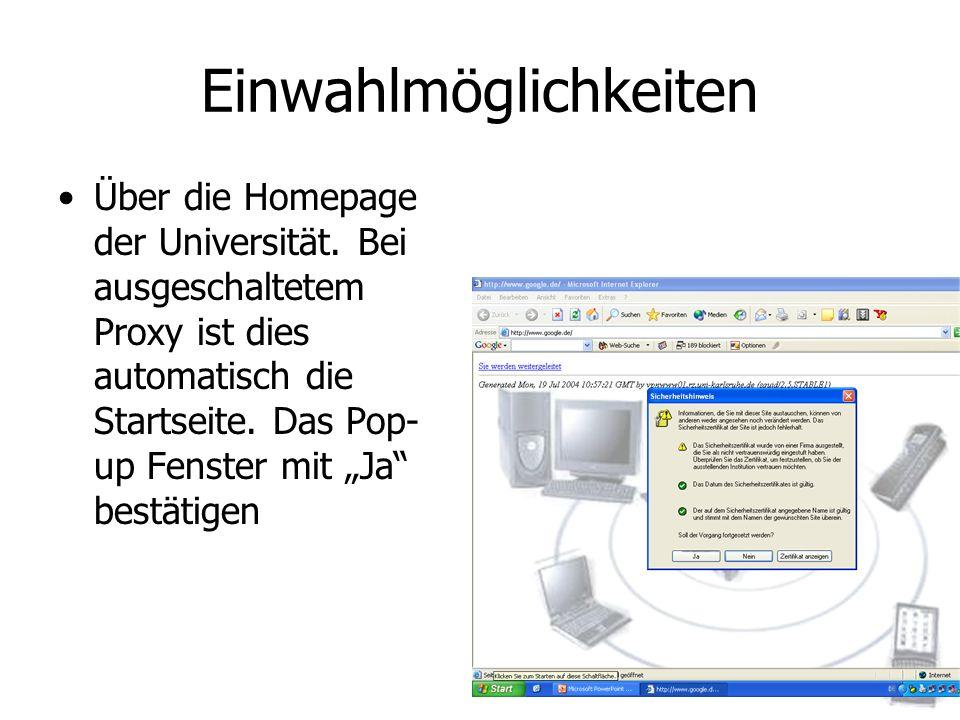Einwahlmöglichkeiten Über die Homepage der Universität. Bei ausgeschaltetem Proxy ist dies automatisch die Startseite. Das Pop- up Fenster mit Ja best