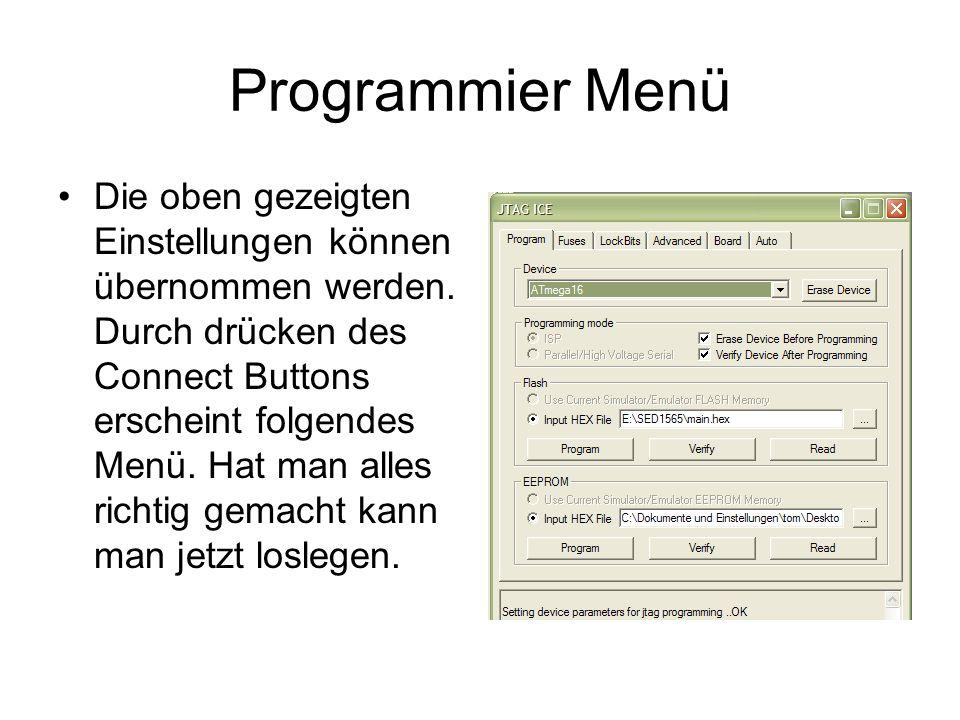 Programmier Menü In diesem Menü können folgende Aktionen vorgenommen werden: –Datei im Intel Hex Format in den Controller laden.