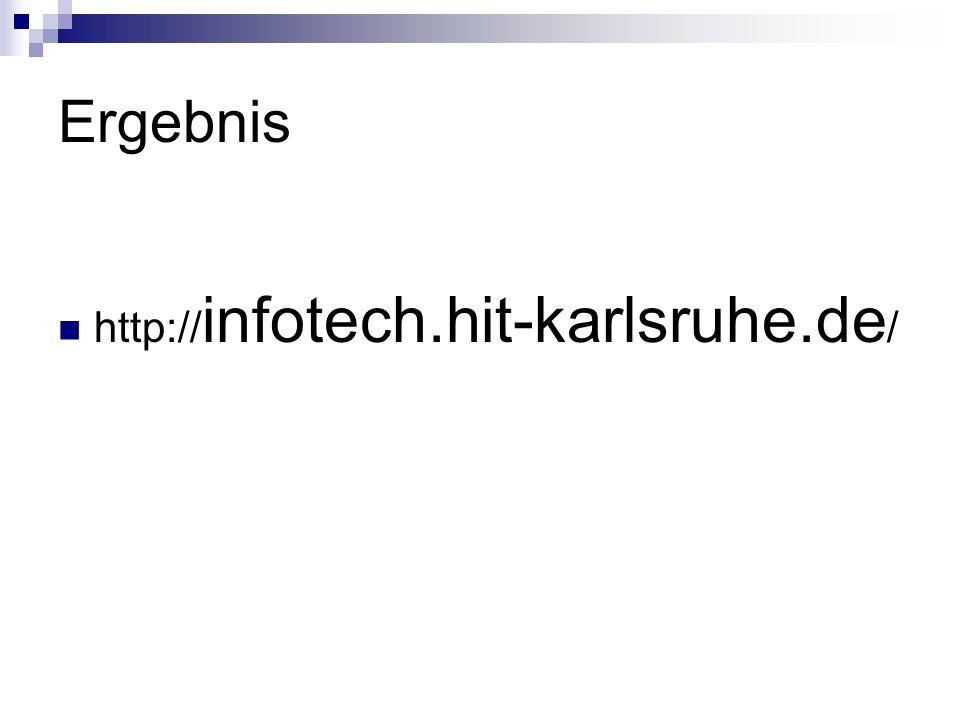 Ergebnis http:// infotech.hit-karlsruhe.de /