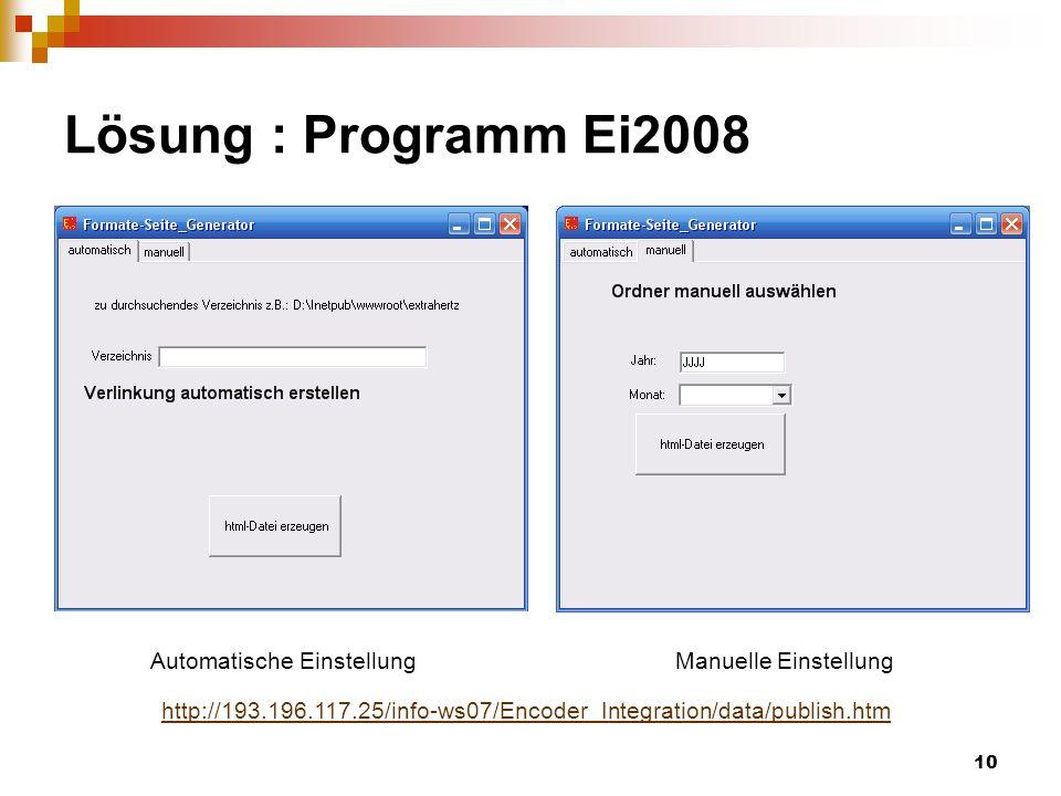 10 Lösung : Programm Ei2008 Automatische EinstellungManuelle Einstellung http://193.196.117.25/info-ws07/Encoder_Integration/data/publish.htm