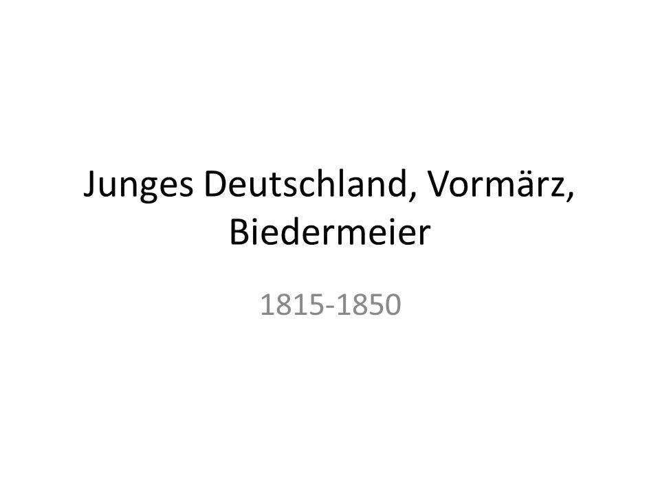 Junges Deutschland, Vormärz, Biedermeier 1815-1850
