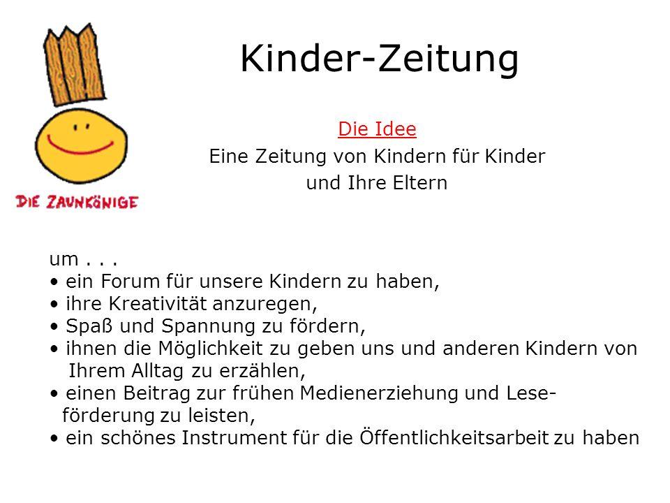 Kinder-Zeitung Die Idee Eine Zeitung von Kindern für Kinder und Ihre Eltern um... ein Forum für unsere Kindern zu haben, ihre Kreativität anzuregen, S
