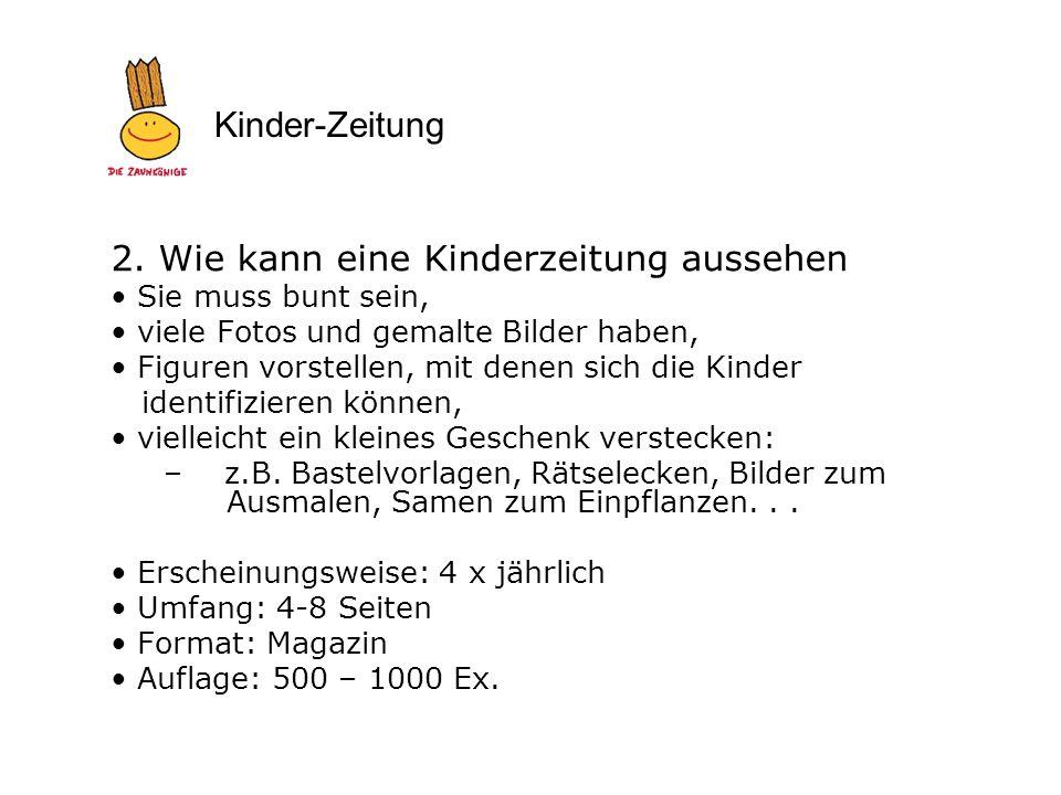 Kinder-Zeitung 3.Wie können wir unsere Kinderzeitung gestalten.