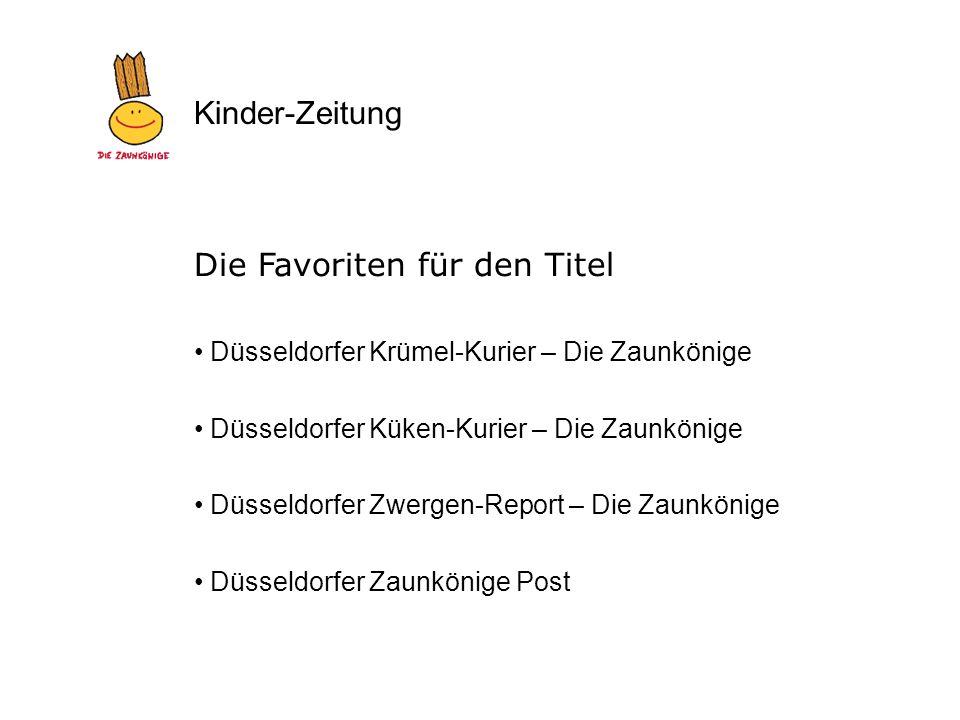 Kinder-Zeitung Die Favoriten für den Titel Düsseldorfer Krümel-Kurier – Die Zaunkönige Düsseldorfer Küken-Kurier – Die Zaunkönige Düsseldorfer Zwergen