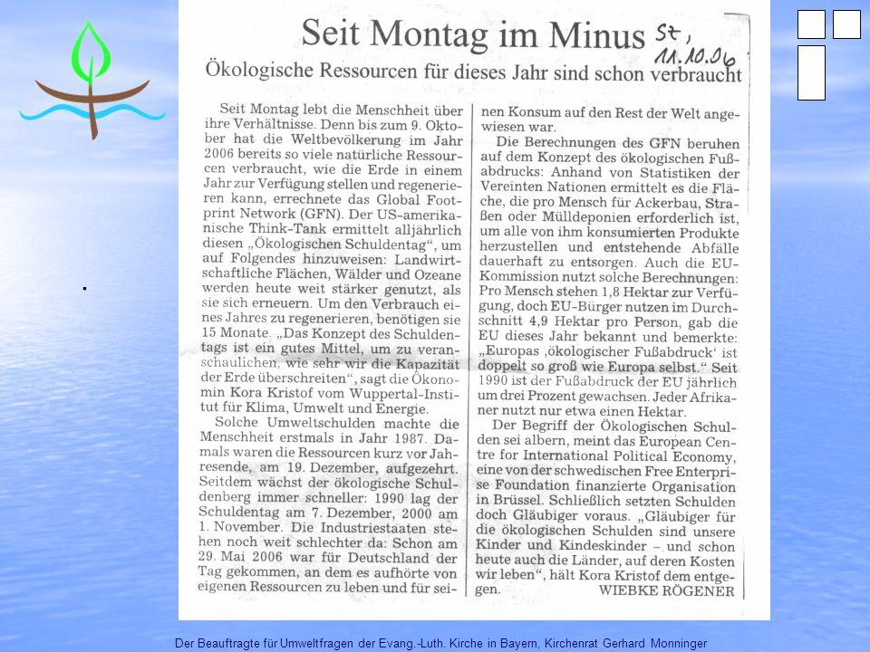 Der Beauftragte für Umweltfragen der Evang.-Luth. Kirche in Bayern, Kirchenrat Gerhard Monninger Die drei Nachhaltigkeitsmodelle.