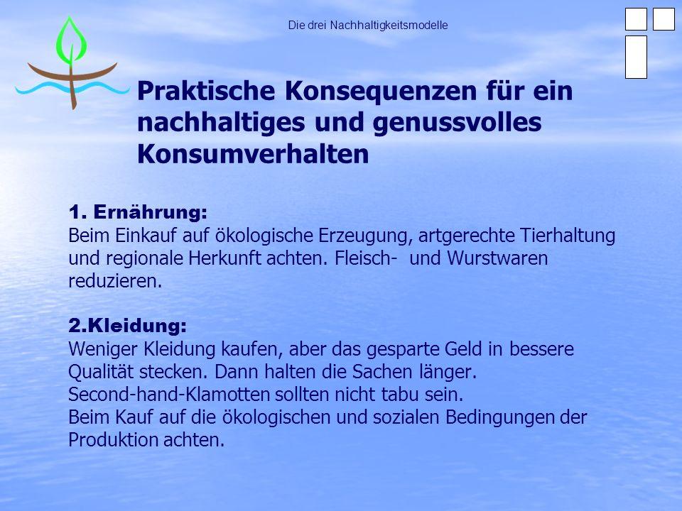 Praktische Konsequenzen für ein nachhaltiges und genussvolles Konsumverhalten 3.
