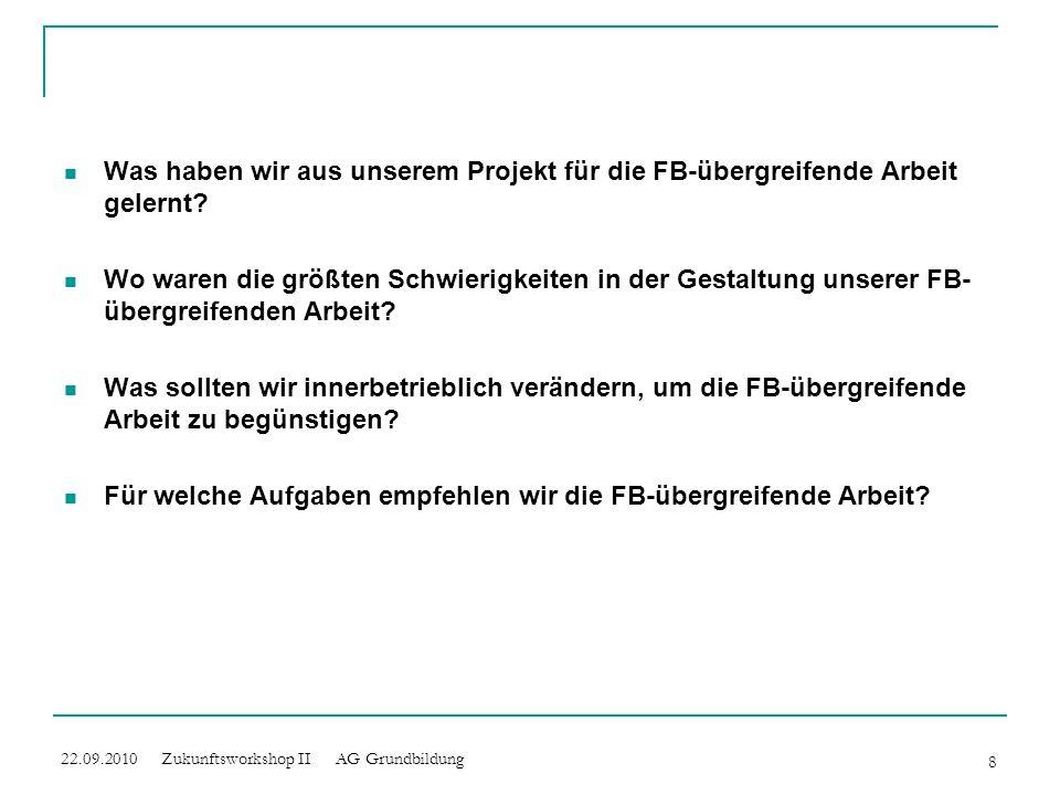 Was haben wir aus unserem Projekt für die FB-übergreifende Arbeit gelernt? Wo waren die größten Schwierigkeiten in der Gestaltung unserer FB- übergrei