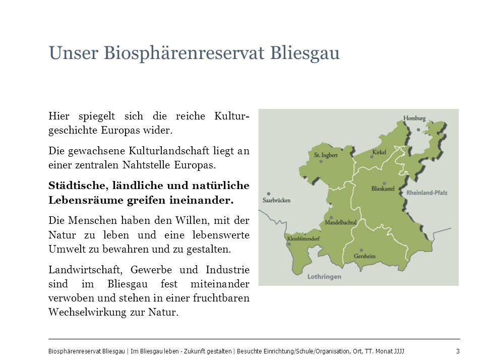 3 Biosphärenreservat Bliesgau | Im Bliesgau leben - Zukunft gestalten | Besuchte Einrichtung/Schule/Organisation, Ort, TT. Monat JJJJ Unser Biosphären