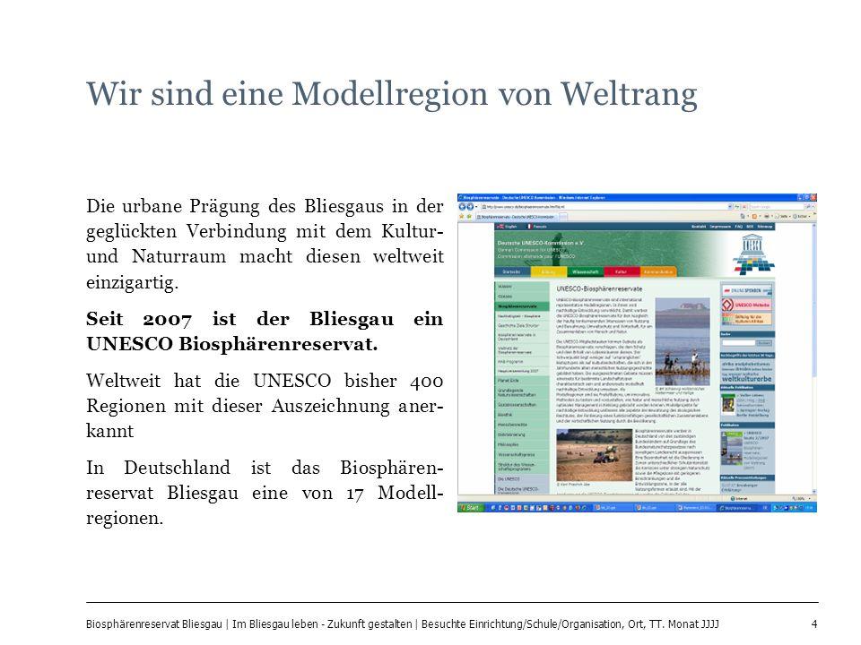 4 Biosphärenreservat Bliesgau | Im Bliesgau leben - Zukunft gestalten | Besuchte Einrichtung/Schule/Organisation, Ort, TT. Monat JJJJ Wir sind eine Mo