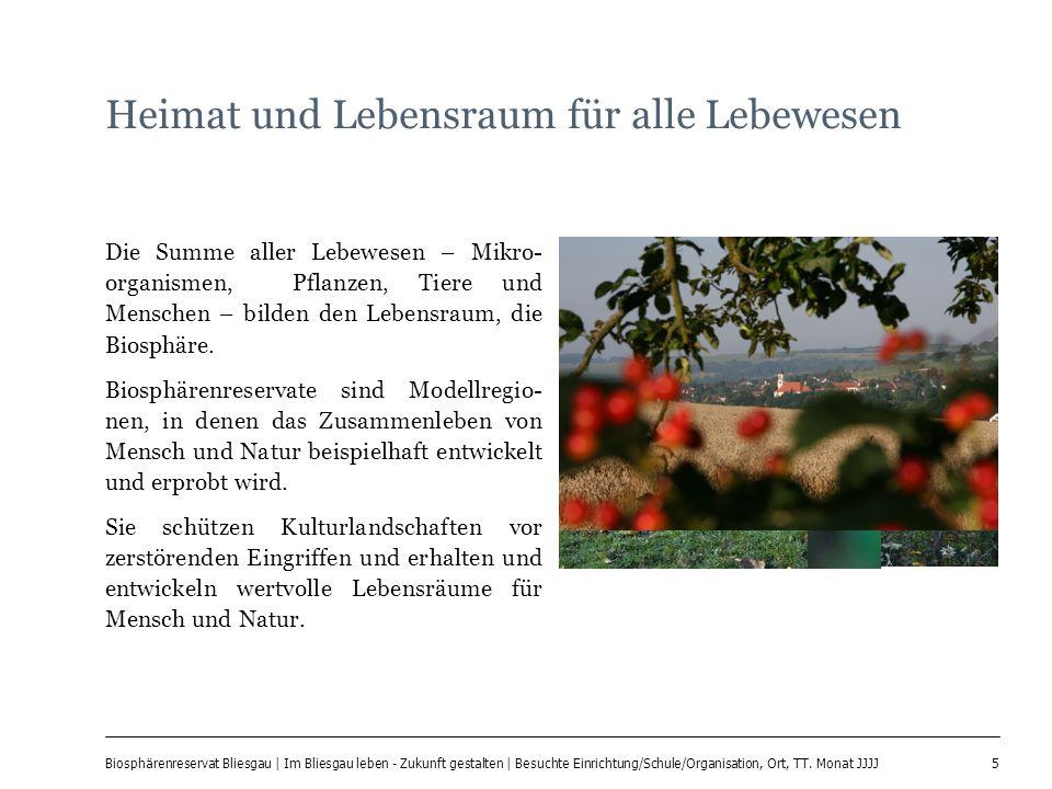 5 Biosphärenreservat Bliesgau | Im Bliesgau leben - Zukunft gestalten | Besuchte Einrichtung/Schule/Organisation, Ort, TT. Monat JJJJ Heimat und Leben