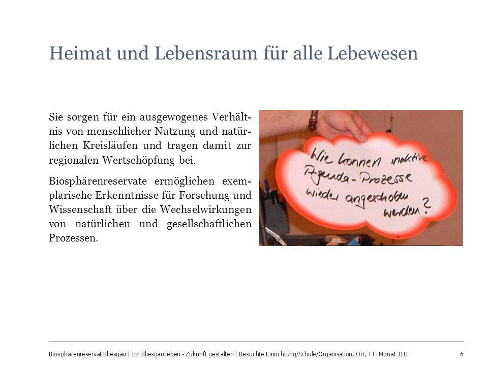 6 Biosphärenreservat Bliesgau | Im Bliesgau leben - Zukunft gestalten | Besuchte Einrichtung/Schule/Organisation, Ort, TT. Monat JJJJ Heimat und Leben