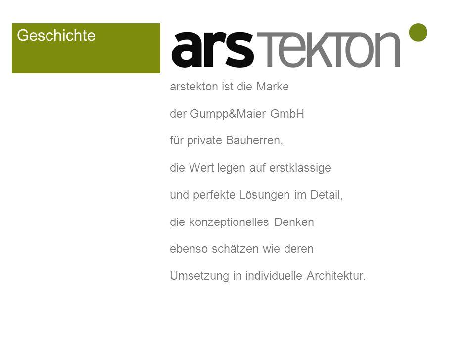 Geschichte arstekton ist die Marke der Gumpp&Maier GmbH für private Bauherren, die Wert legen auf erstklassige und perfekte Lösungen im Detail, die konzeptionelles Denken ebenso schätzen wie deren Umsetzung in individuelle Architektur.