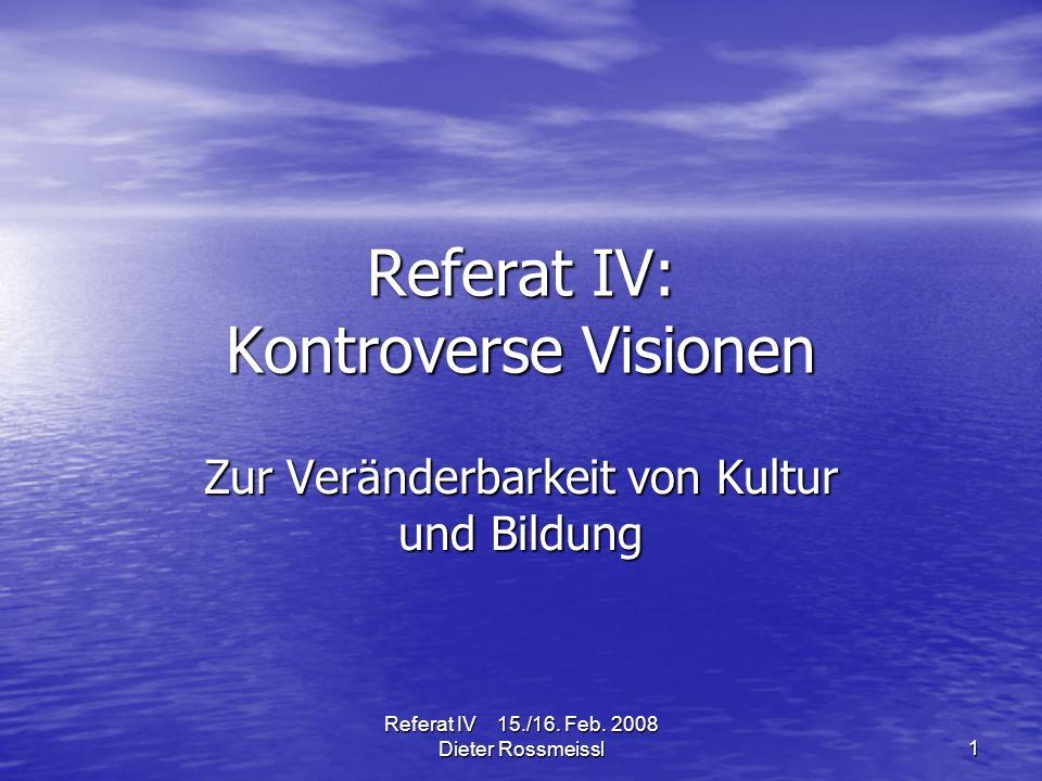 Referat IV 15./16.Feb. 2008 Dieter Rossmeissl12 Was tun wir – und wer macht es.