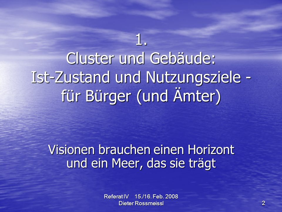 Referat IV 15./16.Feb. 2008 Dieter Rossmeissl13 Was tun wir – und wer macht es.