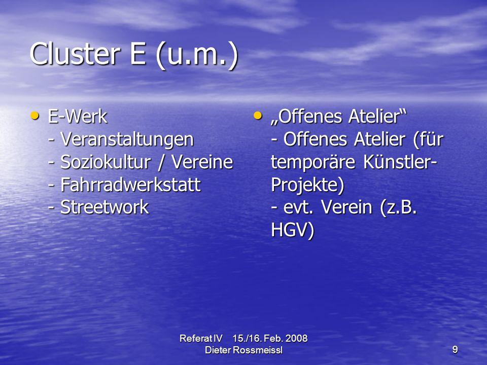 Referat IV 15./16.Feb. 2008 Dieter Rossmeissl 10 2.