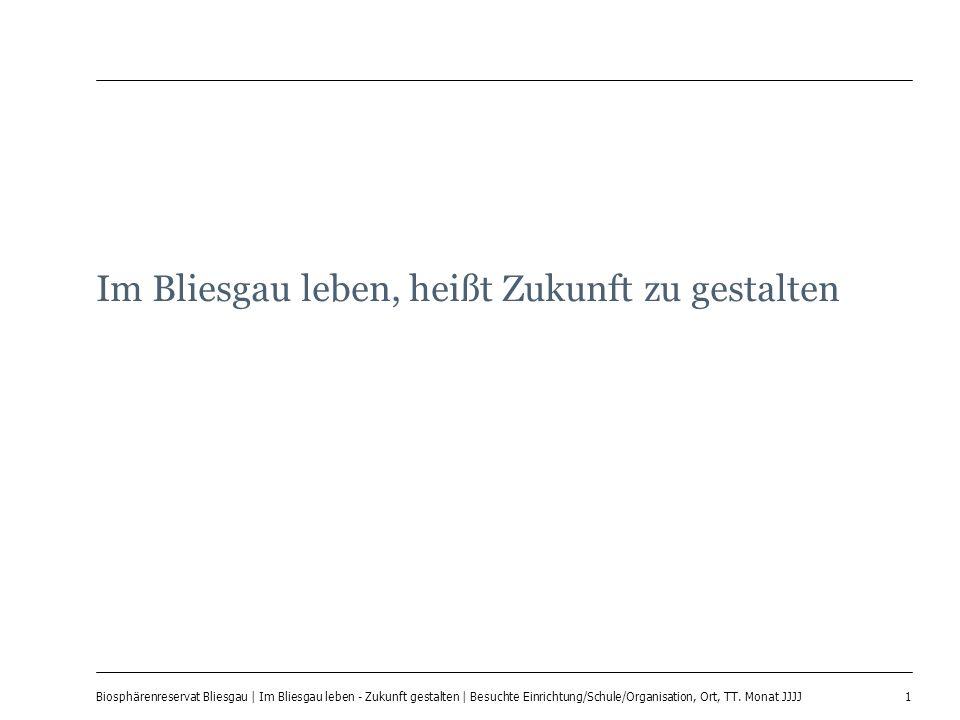 1 Biosphärenreservat Bliesgau | Im Bliesgau leben - Zukunft gestalten | Besuchte Einrichtung/Schule/Organisation, Ort, TT.