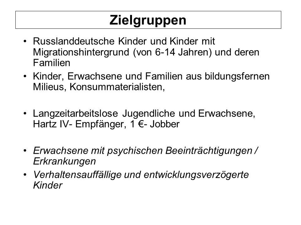 Russlanddeutsche Kinder und Kinder mit Migrationshintergrund (von 6-14 Jahren) und deren Familien Kinder, Erwachsene und Familien aus bildungsfernen M