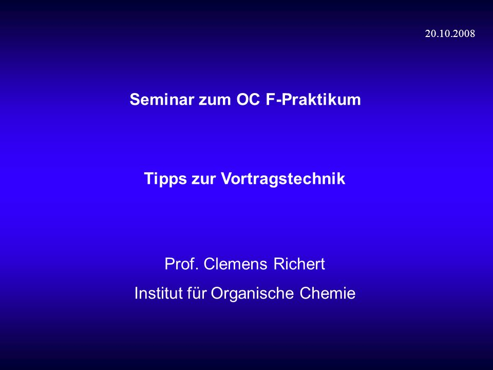 Diese Folien auf dem Web http://chip.chemie.uni-karlsruhe.de/teaching.html http://chip.chemie.uni-stuttgart.de/teaching.html link: OC F-Seminar