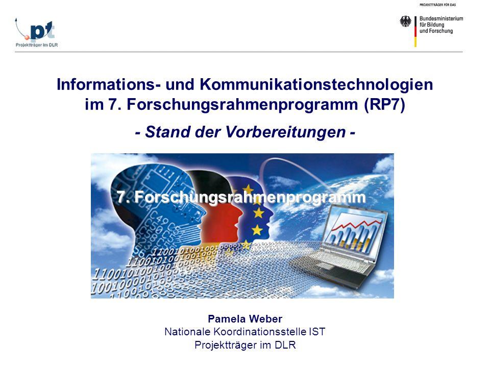Dr. Friedhelm Gillessen PT-DLR Informations- und Kommunikationstechnologien im 7. Forschungsrahmenprogramm (RP7) - Stand der Vorbereitungen - 7. Forsc