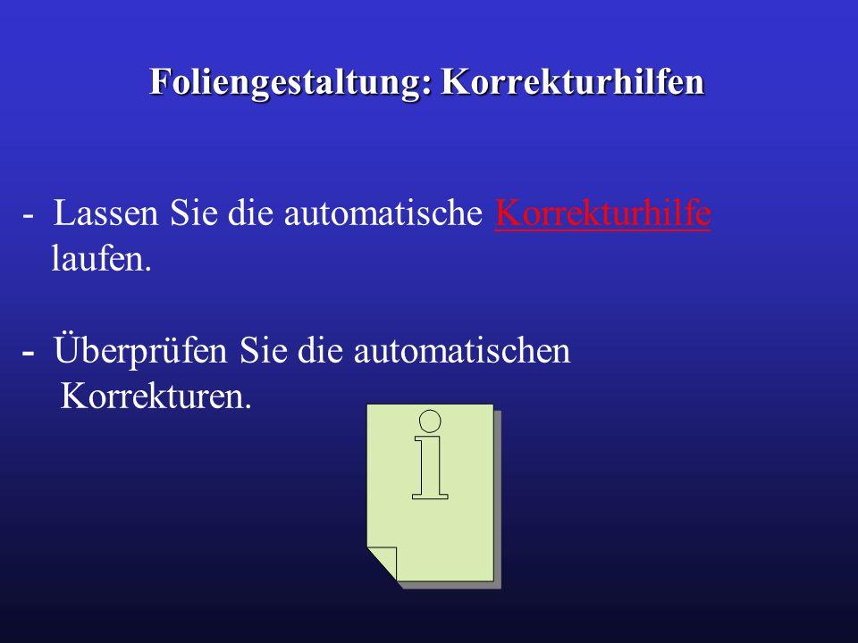 Foliengestaltung: Korrekturhilfen - Lassen Sie die automatische Korrekturhilfe laufen. - Überprüfen Sie die automatischen Korrekturen.