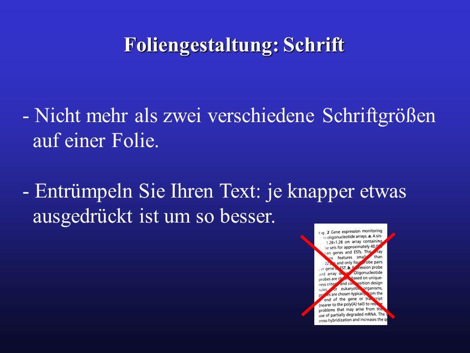 Foliengestaltung: Schrift - Nicht mehr als zwei verschiedene Schriftgrößen auf einer Folie.