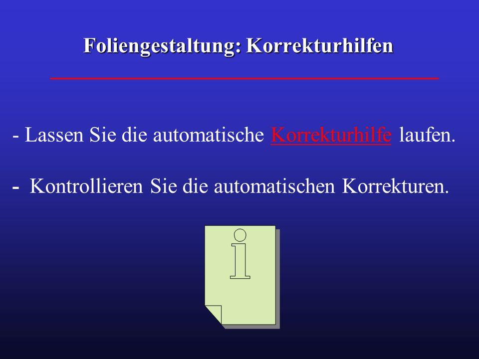 Foliengestaltung: Korrekturhilfen - Lassen Sie die automatische Korrekturhilfe laufen.