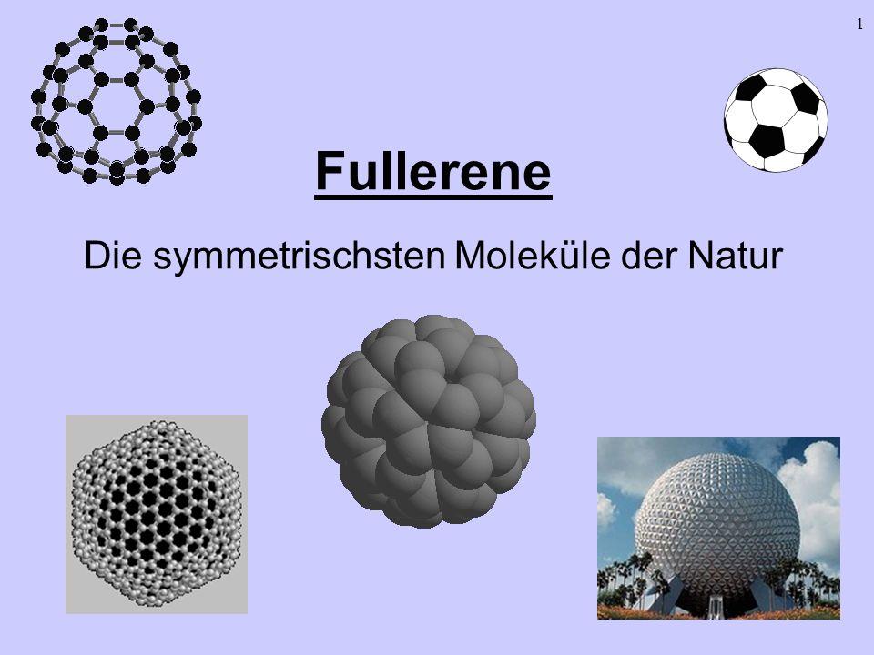12 Gewinnung von Fullerenen II nach 1990 Ausbeute von bis zu 15% Fullerenen im Ruß Extraktion der Fullerene durch Hochleistungsflüssigkeitschromatographie mit Toluol 100 mg C 60 kosten im Jahr 2000 nur noch 50,-