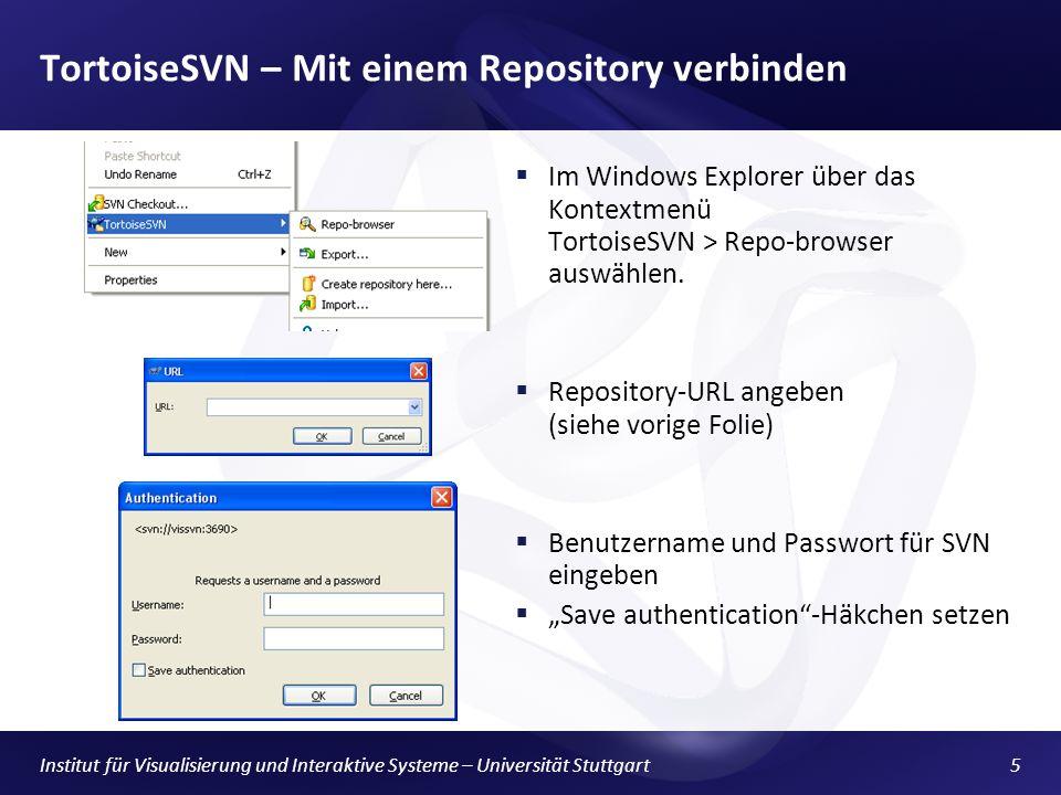 TortoiseSVN – Mit einem Repository verbinden Im Windows Explorer über das Kontextmenü TortoiseSVN > Repo-browser auswählen.