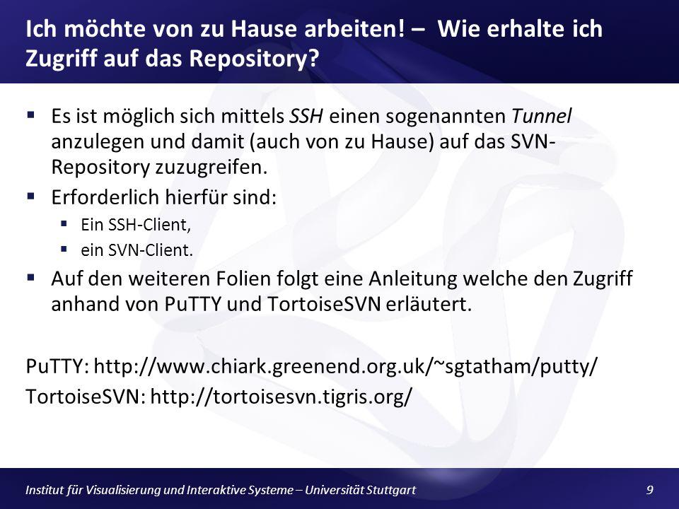 Institut für Visualisierung und Interaktive Systeme – Universität Stuttgart9 Ich möchte von zu Hause arbeiten.