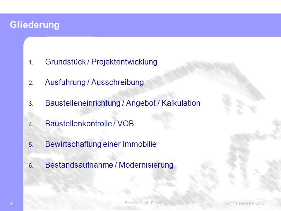 Fischer, Siwik, Bronn Sommersemester 2005 33 Gliederung 1.