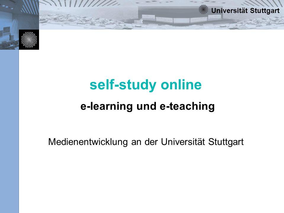 Universität Stuttgart 12 Programm self-study online 1235 Cluster für die self-study online Projekte Begleitende Maßnahmen und gruppenspezifische Betreuung Definition eines Leitprojekts in jedem Cluster Know-How Foren