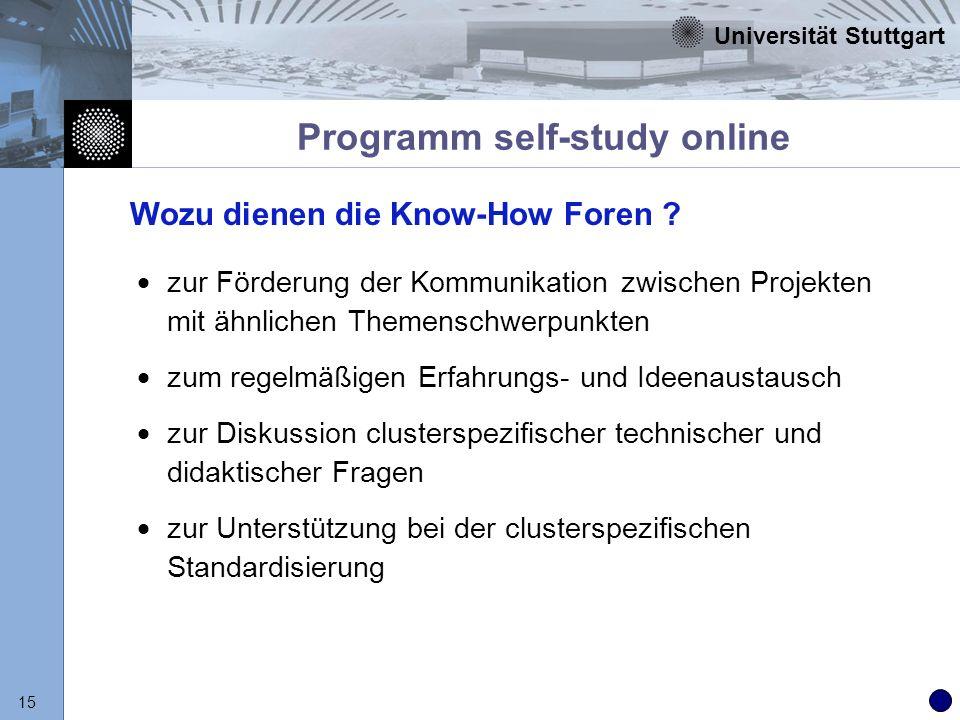 Universität Stuttgart 15 Programm self-study online zur Förderung der Kommunikation zwischen Projekten mit ähnlichen Themenschwerpunkten zum regelmäßi