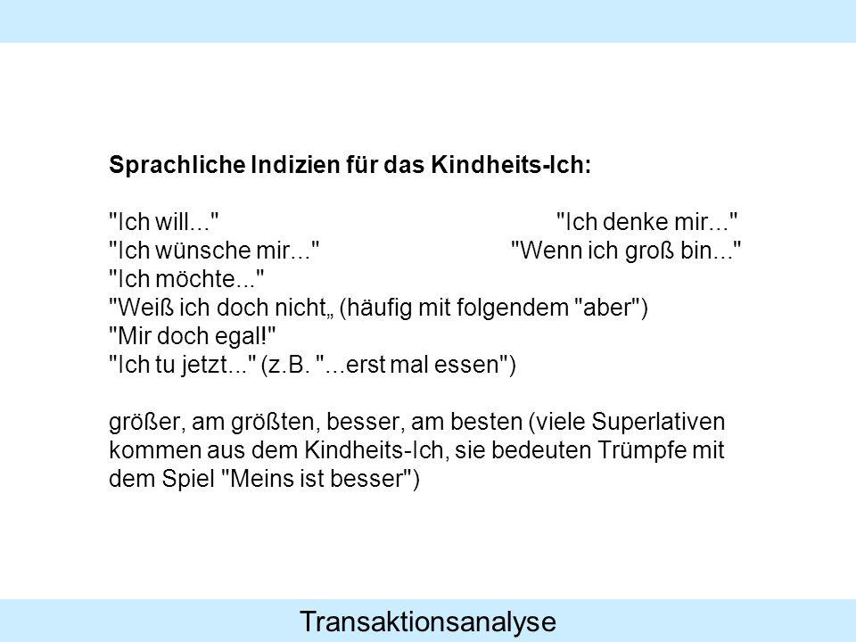 Transaktionsanalyse Sprachliche Indizien für das Kindheits-Ich: