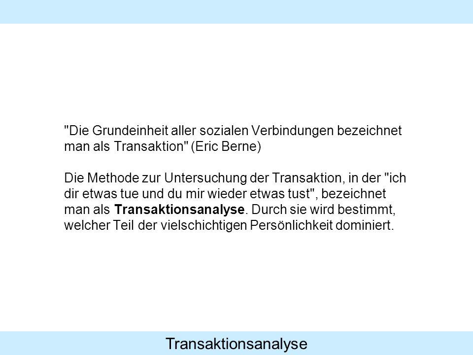 Transaktionsanalyse Die Opfer-Rolle (O) Opfer spielen ihre Rolle aus der Grundposition Ich bin hilflos, du bist besser als ich .