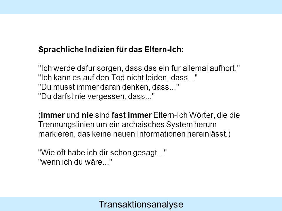 Transaktionsanalyse Sprachliche Indizien für das Eltern-Ich:
