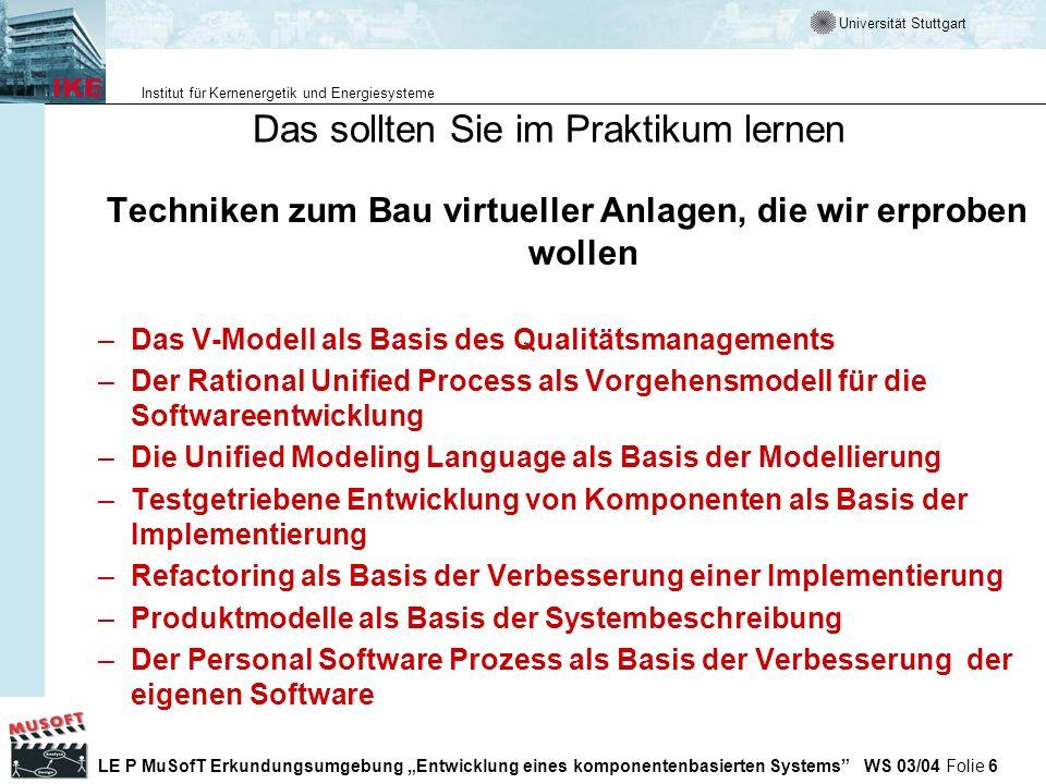 Universität Stuttgart Institut für Kernenergetik und Energiesysteme LE P MuSofT Erkundungsumgebung Entwicklung eines komponentenbasierten Systems WS 03/04 Folie 77 Kurse und Tips zum Arbeiten mit Java Auf dieser Seite finden Sie aktuelle Kursangebote zu Java Java tutorials von SUN http://developer.java.sun.com/developer/onlineTraininghttp://developer.java.sun.com/developer/onlineTraining/ http://java.sun.com/docs/books/tutorial/index.html Kleine Java Schule der FH Lübeck http://www.informatik.fh-luebeck.de/~java/KJS/ Guidelines, Patterns, and code for end-to-end Java applications http://java.sun.com/blueprints/