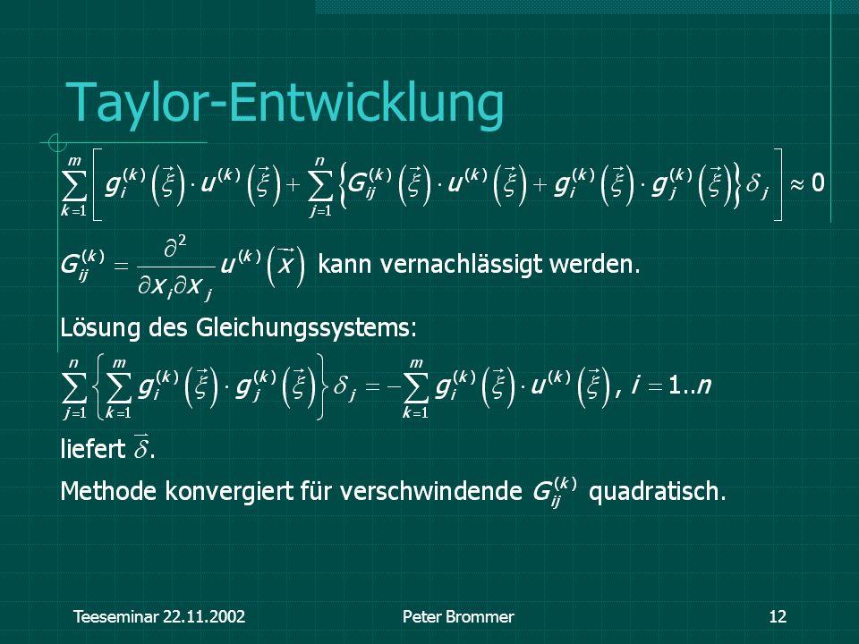 Teeseminar 22.11.2002Peter Brommer12 Taylor-Entwicklung