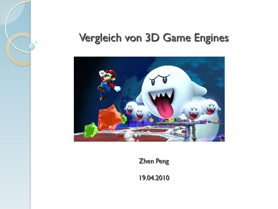 Vergleich von 3D Game Engines Zhen Peng 19.04.2010