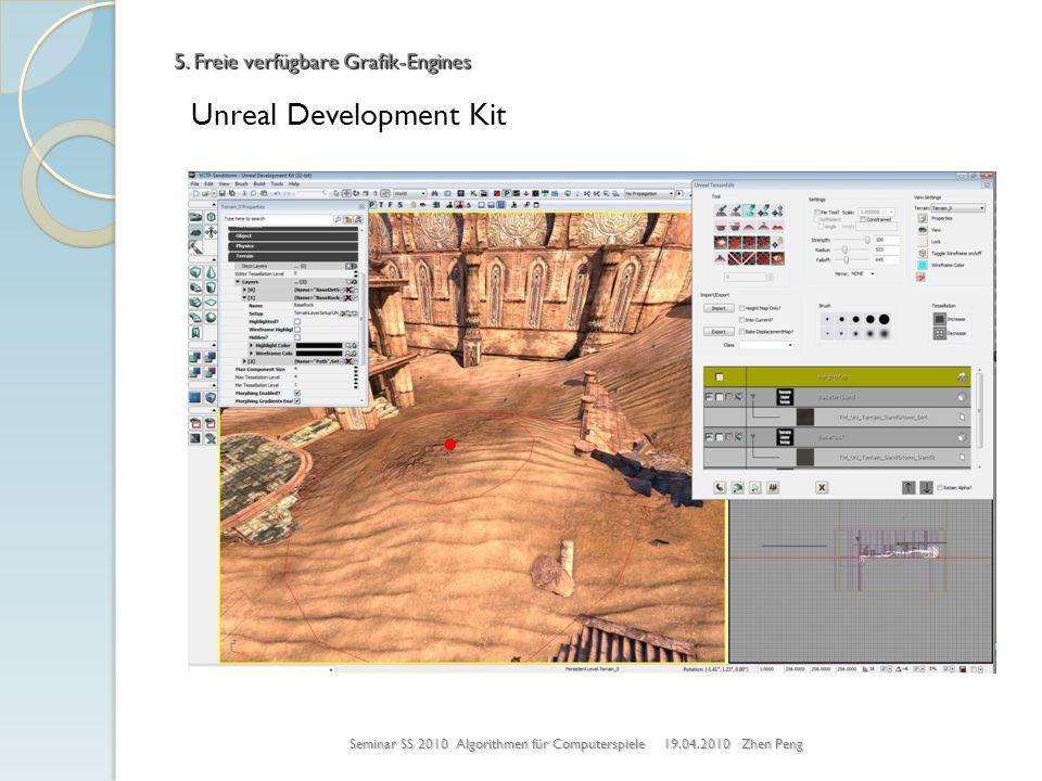 Unreal Development Kit Seminar SS 2010 Algorithmen für Computerspiele 19.04.2010 Zhen Peng 5. Freie verfügbare Grafik-Engines