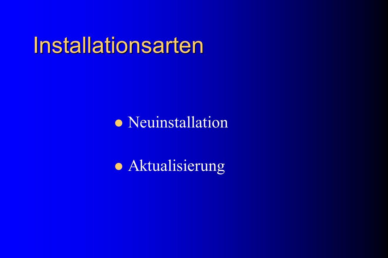 Installationsarten Neuinstallation Aktualisierung