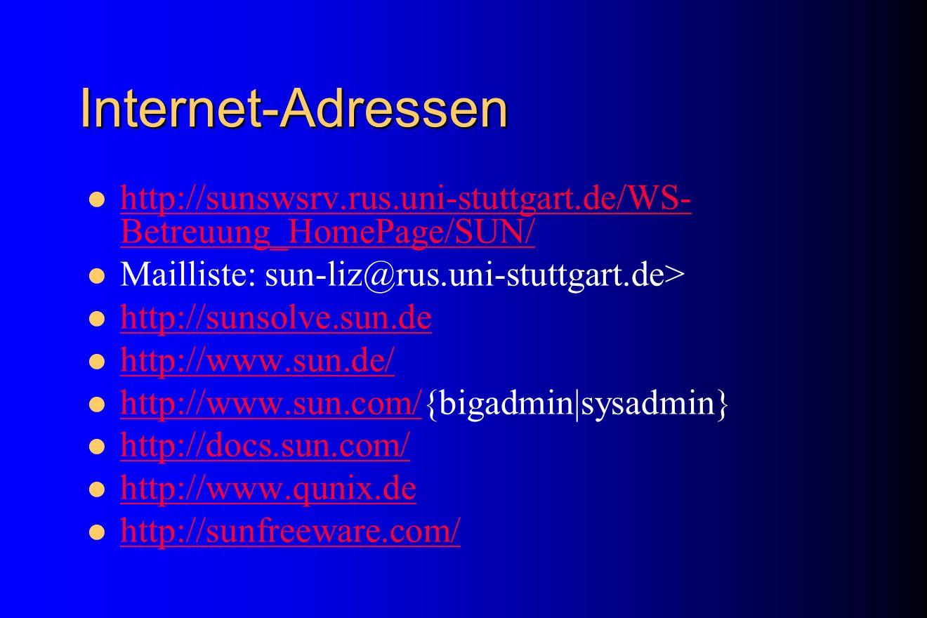 Internet-Adressen http://sunswsrv.rus.uni-stuttgart.de/WS- Betreuung_HomePage/SUN/ http://sunswsrv.rus.uni-stuttgart.de/WS- Betreuung_HomePage/SUN/ Ma