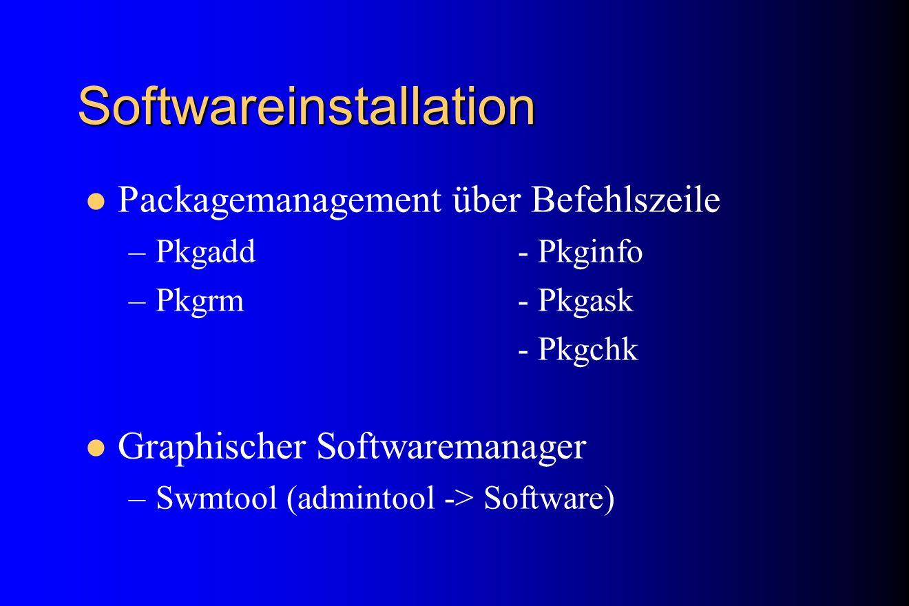 Softwareinstallation Packagemanagement über Befehlszeile –Pkgadd- Pkginfo –Pkgrm- Pkgask - Pkgchk Graphischer Softwaremanager –Swmtool (admintool -> S