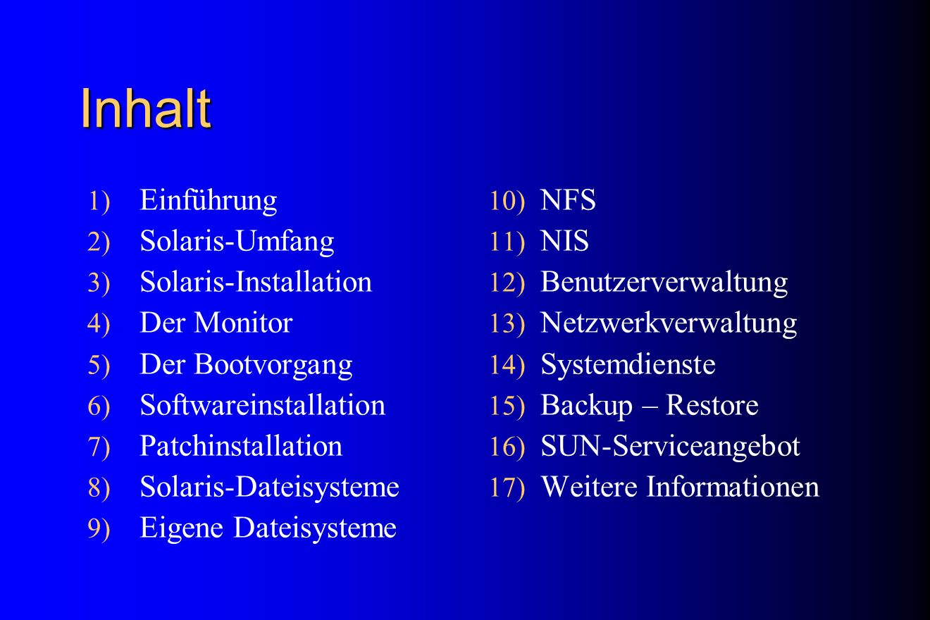 SW-Packages von: Solaris-CDROMs sunswsrv.rus.uni-stuttgart.de:/cdrom_copies/… http://sunswsrv.rus.uni-stuttgart.de/WS-Betreuung_HomePage/SUN/ http://sunswsrv.rus.uni-stuttgart.de/WS-Betreuung_HomePage/SUN/ Third Party … Werner Sinz (RUS): Demo: Installation mit admintool zsdjh:~ sudo admintool & -Browse: software -Edit: add -Software-Location: Hard-Disk -Directory: z.B.