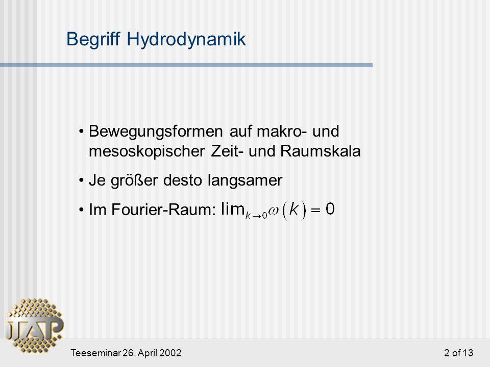 Teeseminar 26. April 2002 3 of 13 Hydrodynamische Variablen
