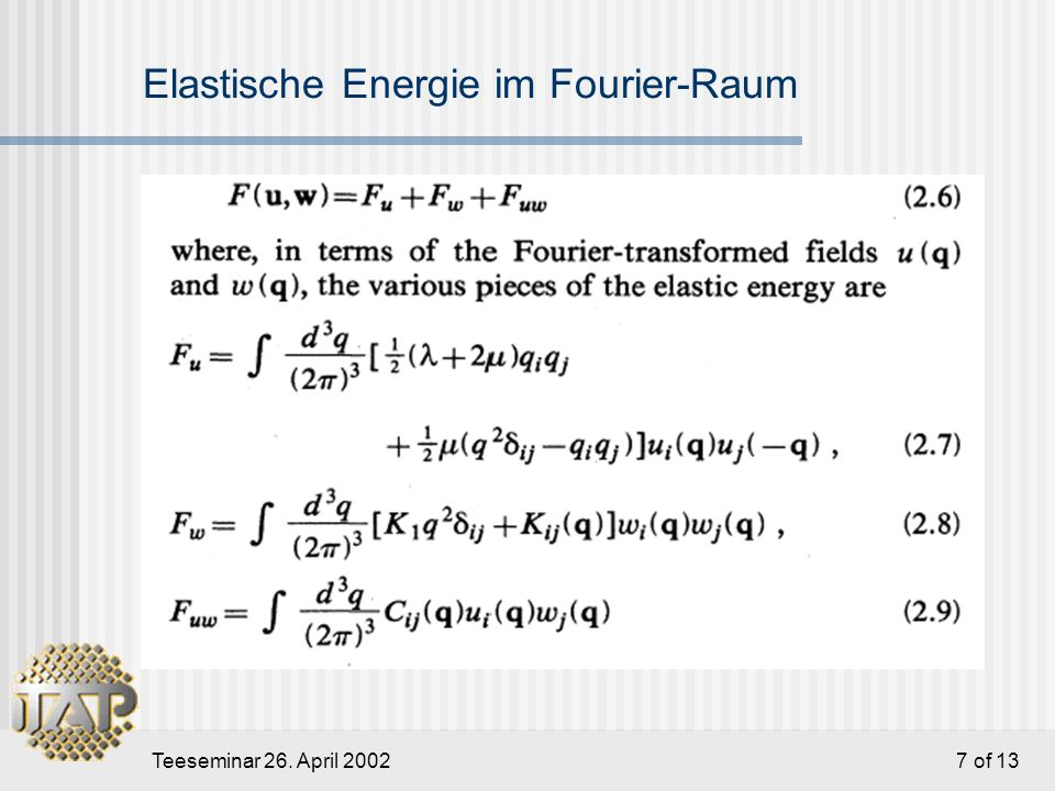Teeseminar 26. April 2002 8 of 13 Elastische Energie im Fourier-Raum ctd.