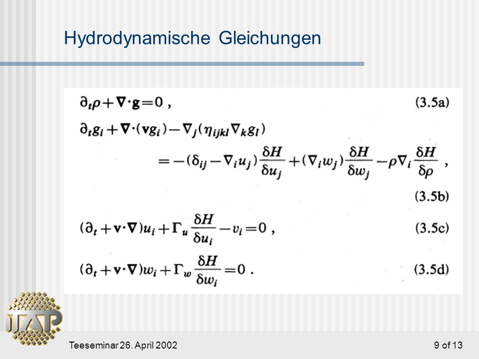 Teeseminar 26. April 2002 10 of 13 Linearisierte hydrodynamische Gleichungen