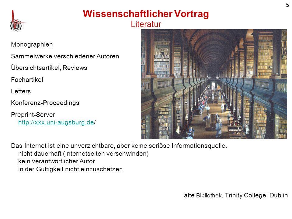 5 Monographien Sammelwerke verschiedener Autoren Übersichtsartikel, Reviews Fachartikel Letters Konferenz-Proceedings Preprint-Server http://xxx.uni-a