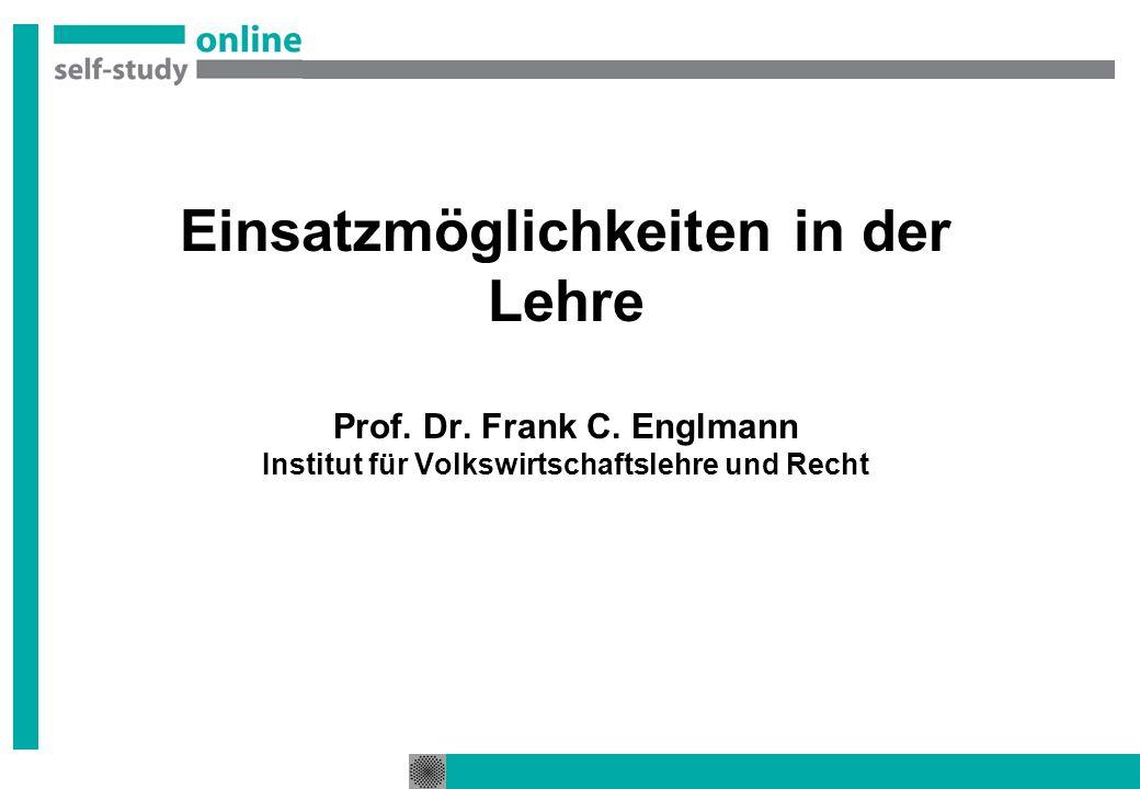 Einsatzmöglichkeiten in der Lehre Prof.Dr. Frank C.