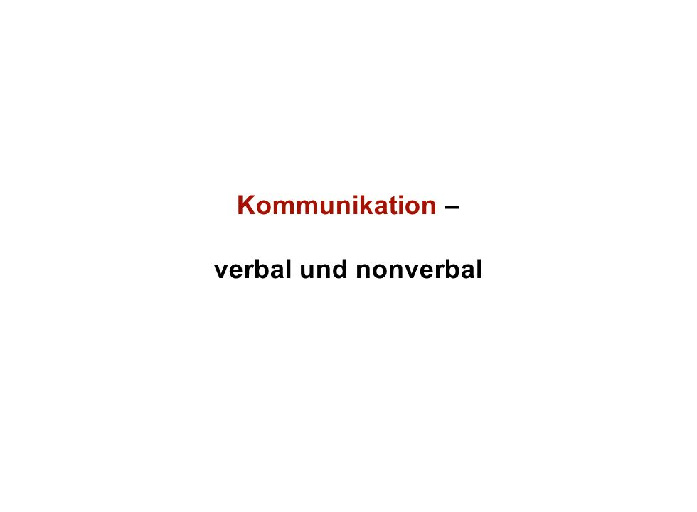 Institut für Grundlagen der Planung– Universität Stuttgart Institute for the Foundations of Planning – University of Stuttgart Kommunikation – verbal und nonverbal