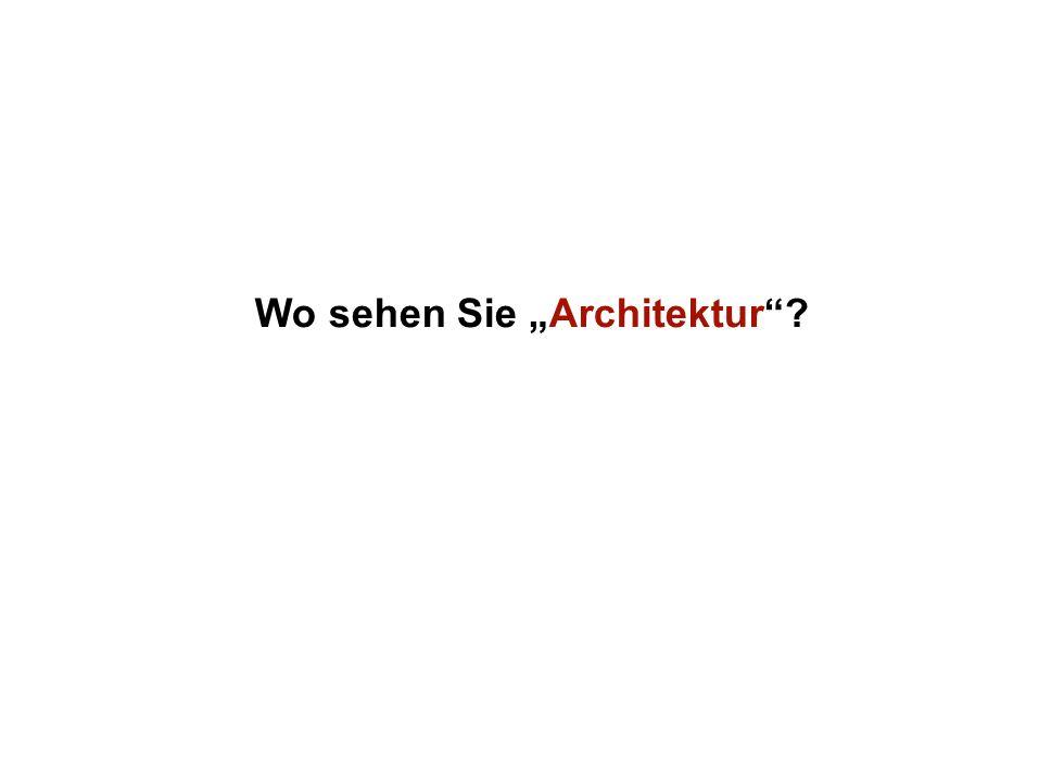 Institut für Grundlagen der Planung– Universität Stuttgart Institute for the Foundations of Planning – University of Stuttgart Wo sehen Sie Architektur?